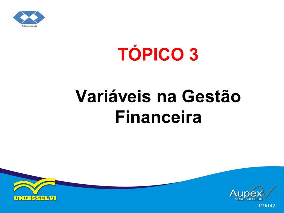 TÓPICO 3 Variáveis na Gestão Financeira