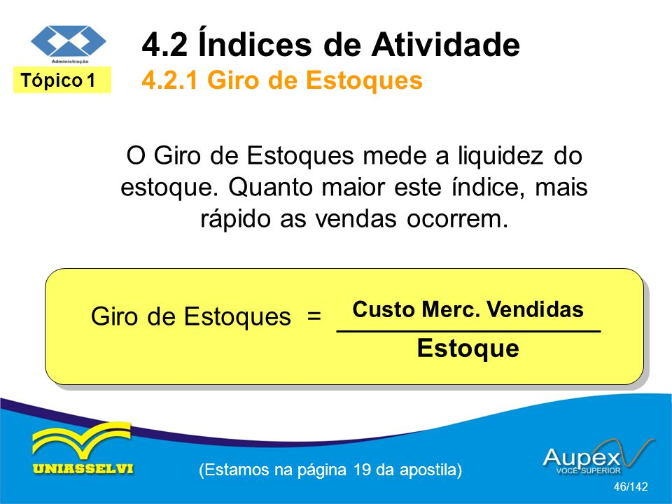 4.2 Índices de Atividade 4.2.1 Giro de Estoques