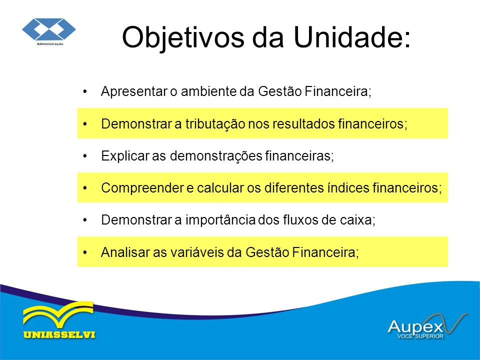 Objetivos da Unidade: Apresentar o ambiente da Gestão Financeira;