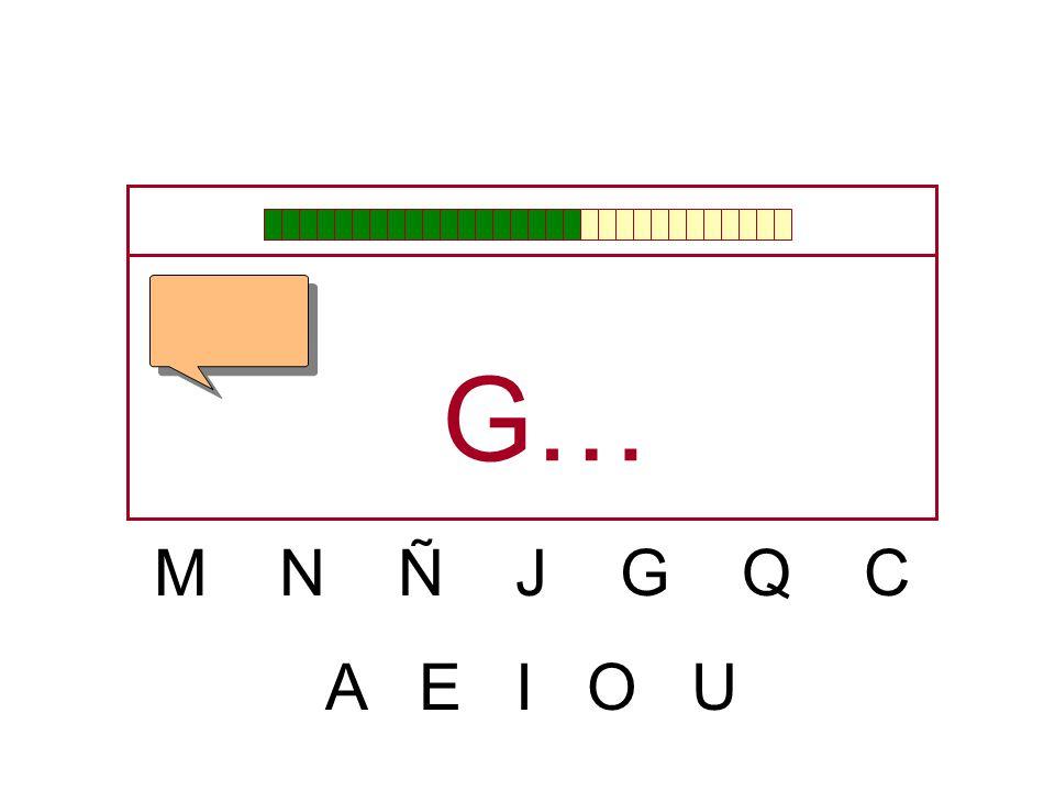 G… M N Ñ J G Q C A E I O U