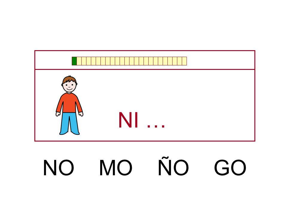 NI … NO MO ÑO GO