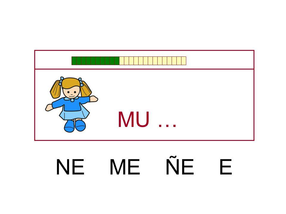 MU … NE ME ÑE E