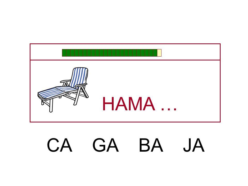 HAMA … CA GA BA JA