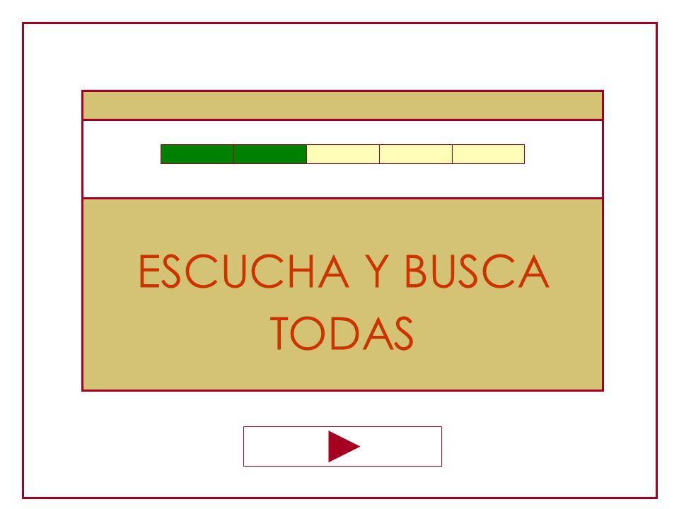 ESCUCHA Y BUSCA TODAS