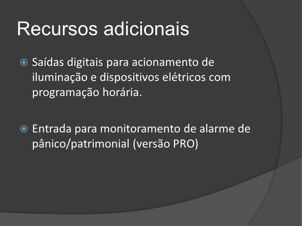 Recursos adicionais Saídas digitais para acionamento de iluminação e dispositivos elétricos com programação horária.