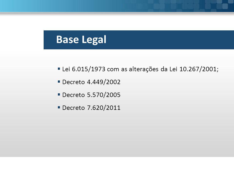 Base Legal Lei 6.015/1973 com as alterações da Lei 10.267/2001;