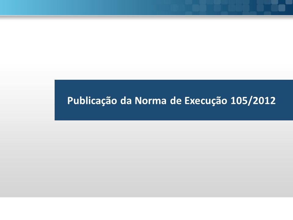 Publicação da Norma de Execução 105/2012