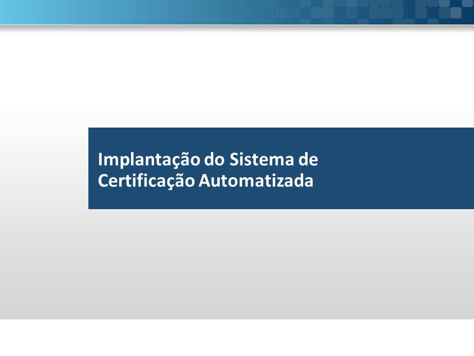 Implantação do Sistema de Certificação Automatizada