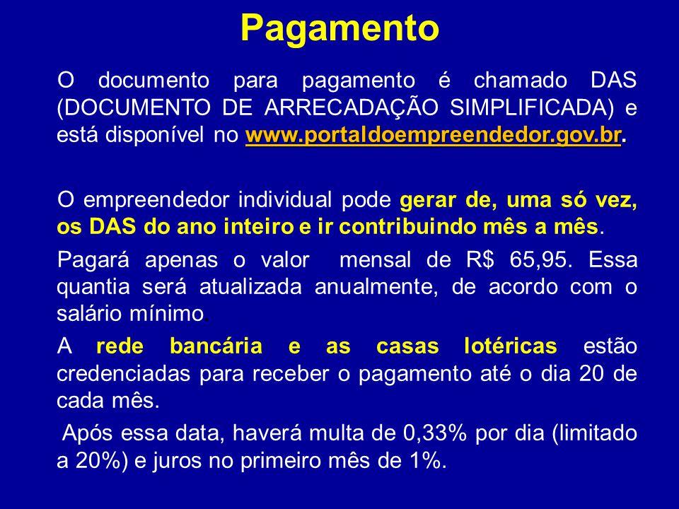 Pagamento O documento para pagamento é chamado DAS (DOCUMENTO DE ARRECADAÇÃO SIMPLIFICADA) e está disponível no www.portaldoempreendedor.gov.br.