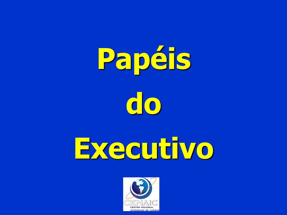 Papéis do Executivo