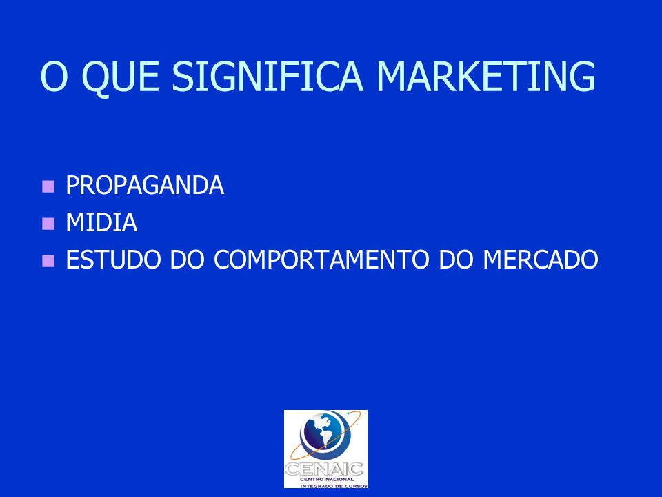 O QUE SIGNIFICA MARKETING