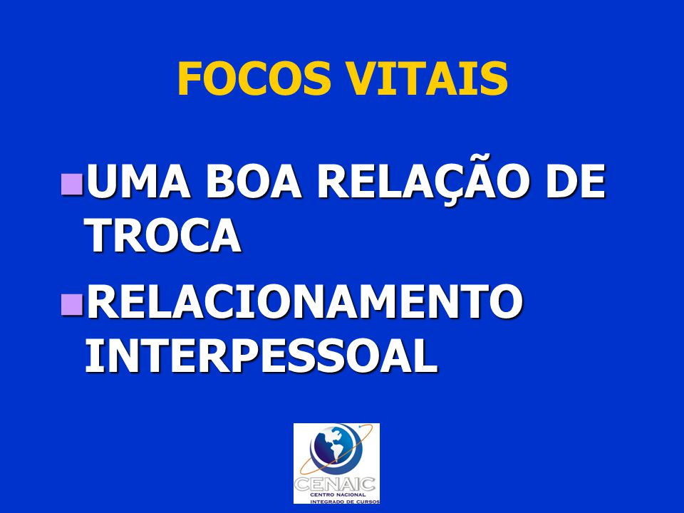 FOCOS VITAIS UMA BOA RELAÇÃO DE TROCA RELACIONAMENTO INTERPESSOAL