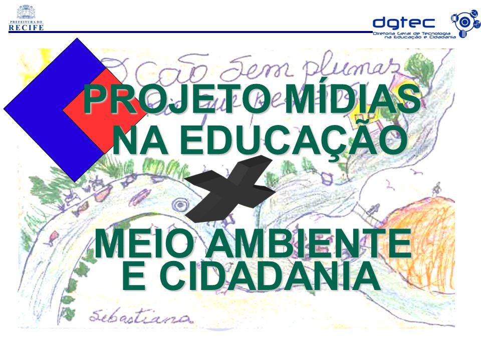 PROJETO MÍDIAS NA EDUCAÇÃO MEIO AMBIENTE E CIDADANIA