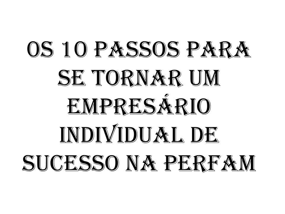 0S 10 PASSOS PARA SE TORNAR UM EMPRESÁRIO INDIVIDUAL DE SUCESSO NA PERFAM