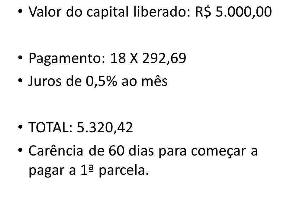 Valor do capital liberado: R$ 5.000,00