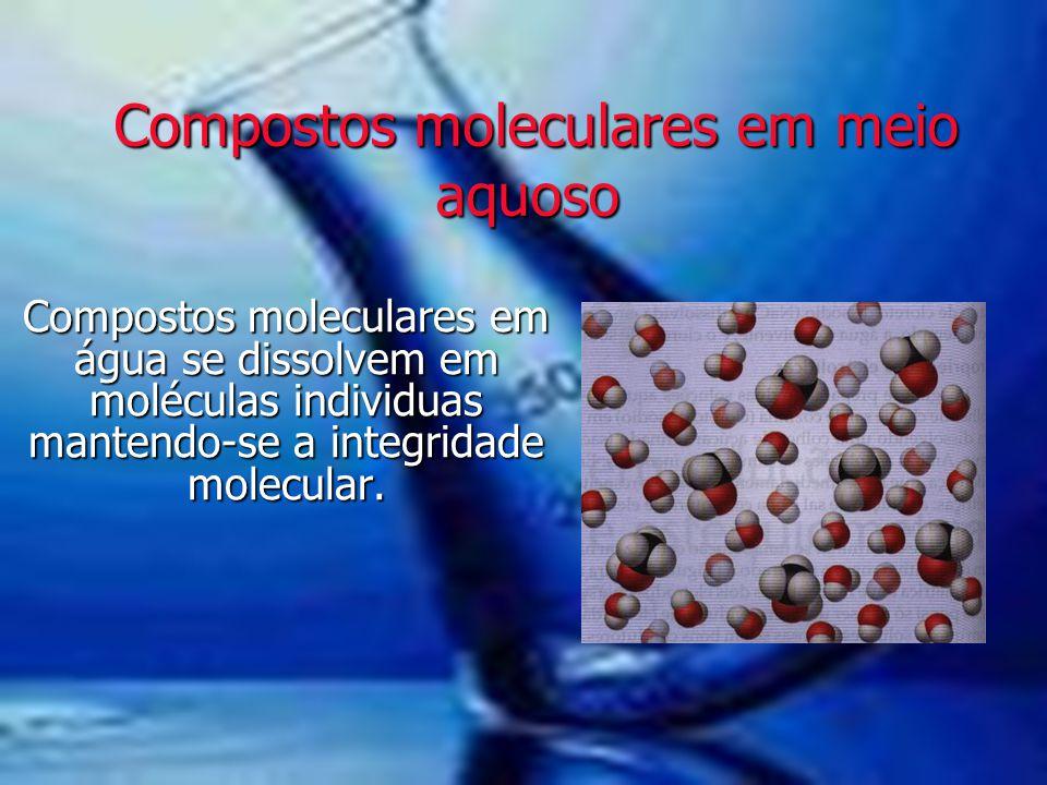 Compostos moleculares em meio aquoso