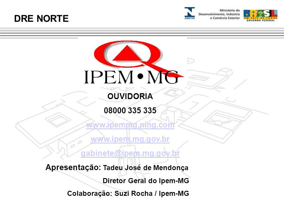 DRE NORTE OUVIDORIA 08000 335 335 www.ipemmg.ning.com
