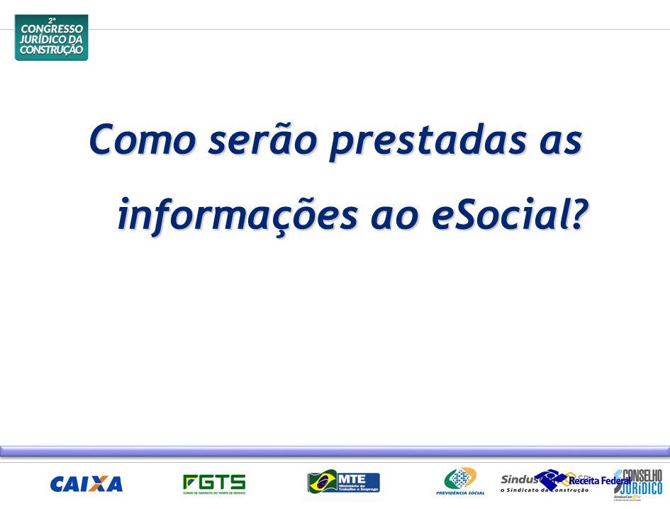 Como serão prestadas as informações ao eSocial