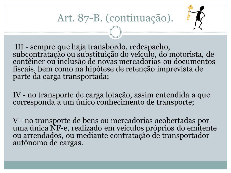 Art. 87-B. (continuação).