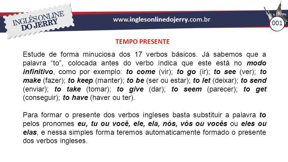 www.inglesonlinedojerry.com.br 001. TEMPO PRESENTE.