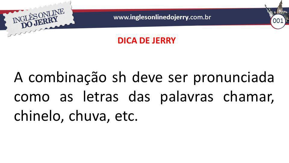 www.inglesonlinedojerry.com.br 001. DICA DE JERRY.