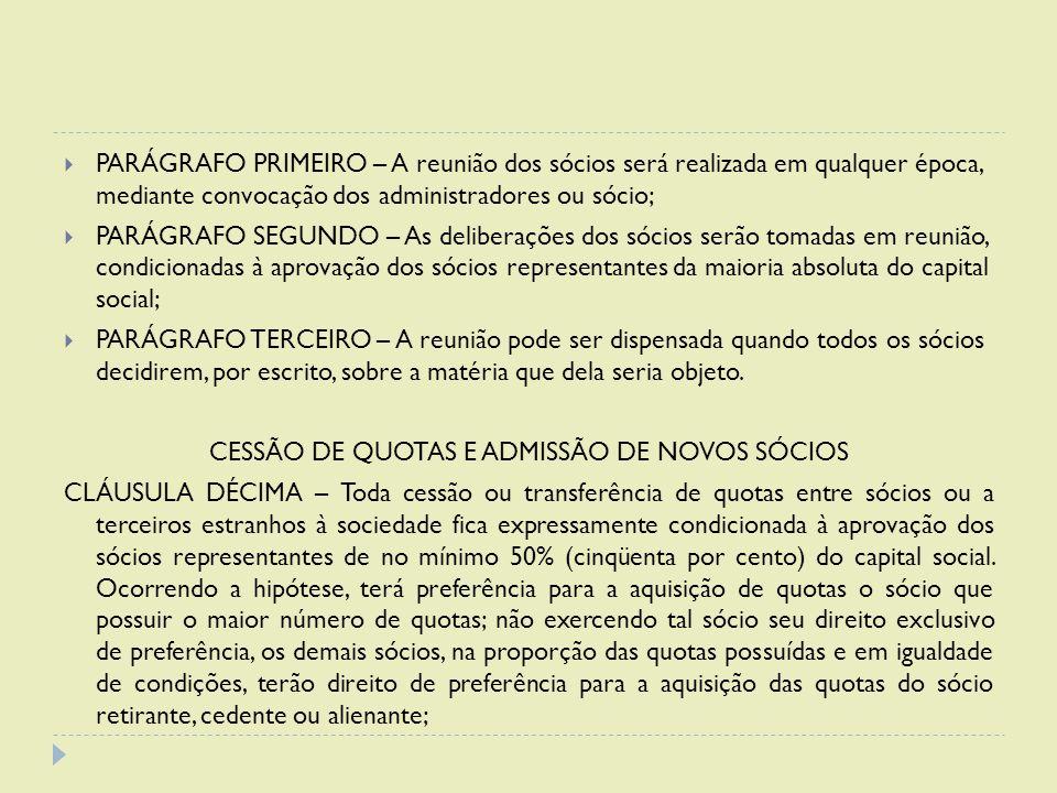 CESSÃO DE QUOTAS E ADMISSÃO DE NOVOS SÓCIOS