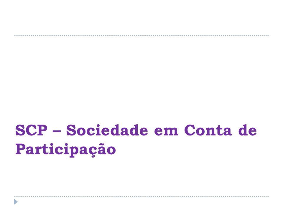 SCP – Sociedade em Conta de Participação