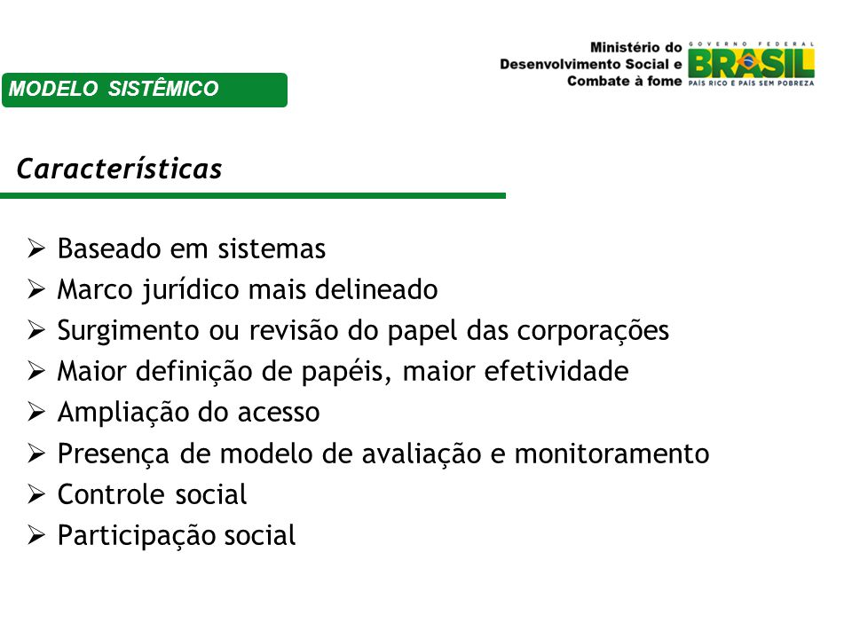 Características Baseado em sistemas Marco jurídico mais delineado