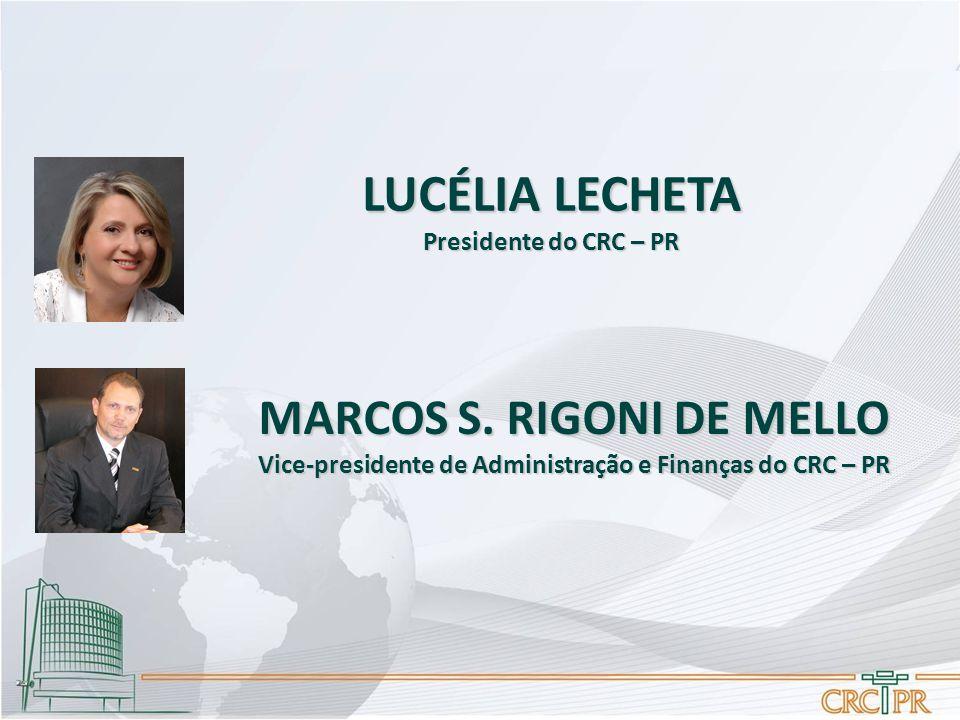 LUCÉLIA LECHETA MARCOS S. RIGONI DE MELLO Presidente do CRC – PR