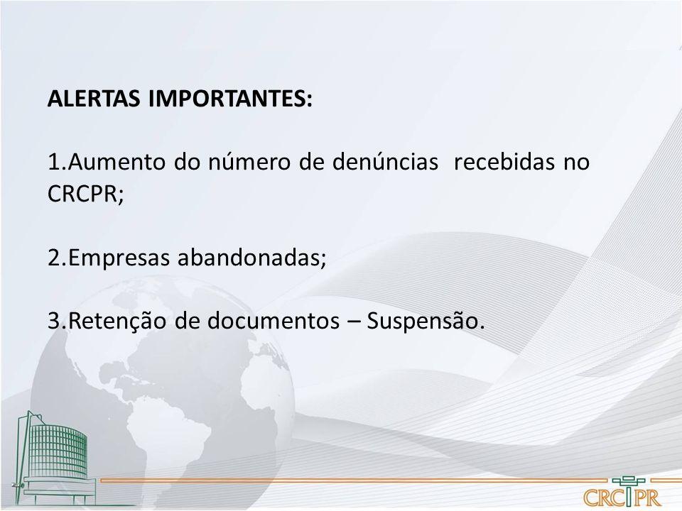 ALERTAS IMPORTANTES: Aumento do número de denúncias recebidas no CRCPR; Empresas abandonadas; Retenção de documentos – Suspensão.