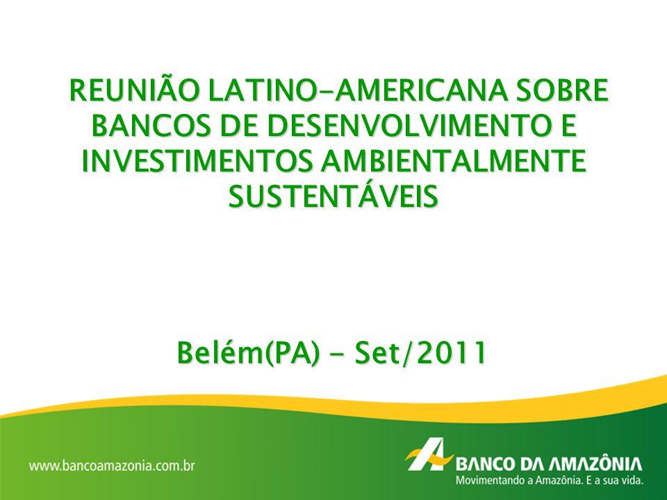 REUNIÃO LATINO-AMERICANA SOBRE BANCOS DE DESENVOLVIMENTO E INVESTIMENTOS AMBIENTALMENTE SUSTENTÁVEIS