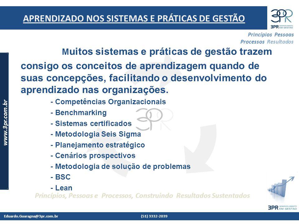 Muitos sistemas e práticas de gestão trazem