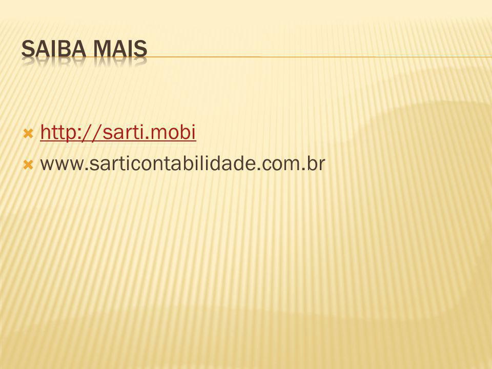 Saiba mais http://sarti.mobi www.sarticontabilidade.com.br
