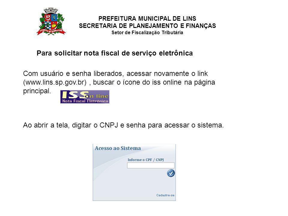 Para solicitar nota fiscal de serviço eletrônica