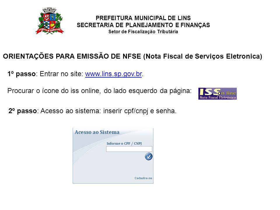 ORIENTAÇÕES PARA EMISSÃO DE NFSE (Nota Fiscal de Serviços Eletronica)