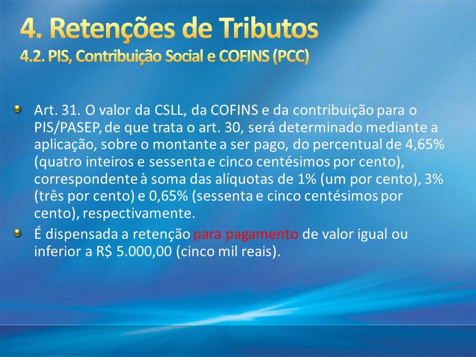 4. Retenções de Tributos 4.2. PIS, Contribuição Social e COFINS (PCC)