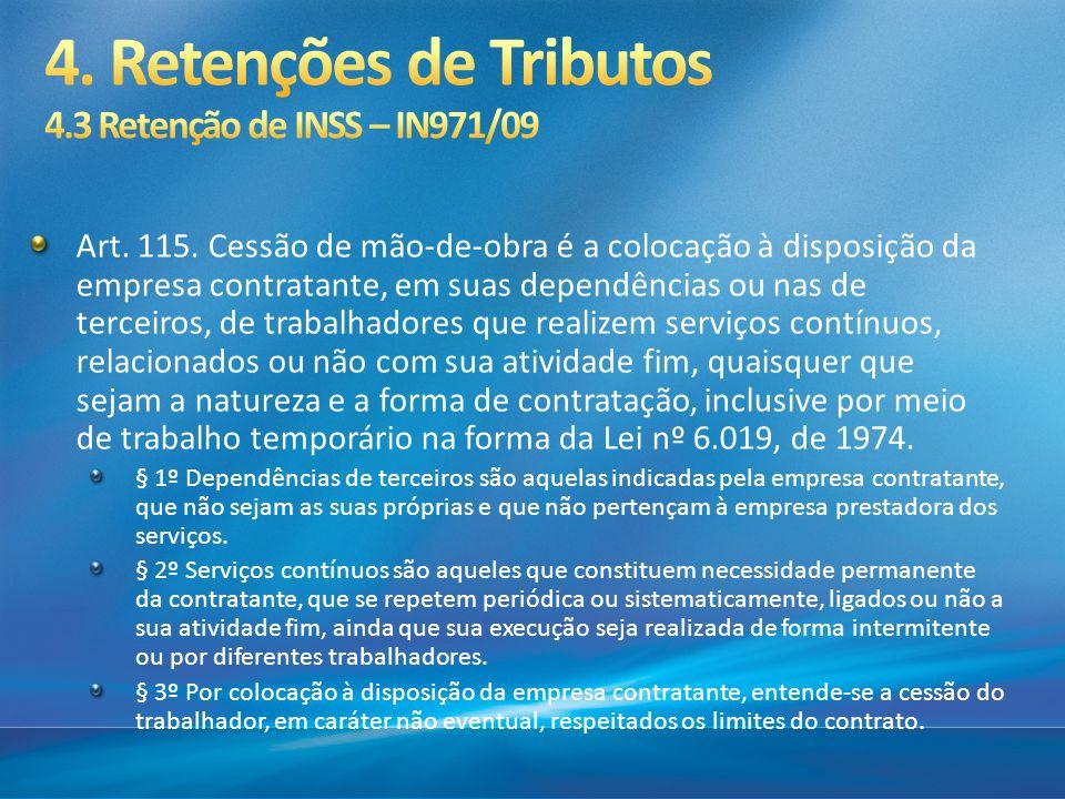 4. Retenções de Tributos 4.3 Retenção de INSS – IN971/09