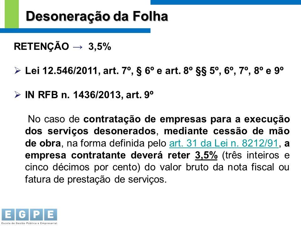 Desoneração da Folha RETENÇÃO → 3,5%