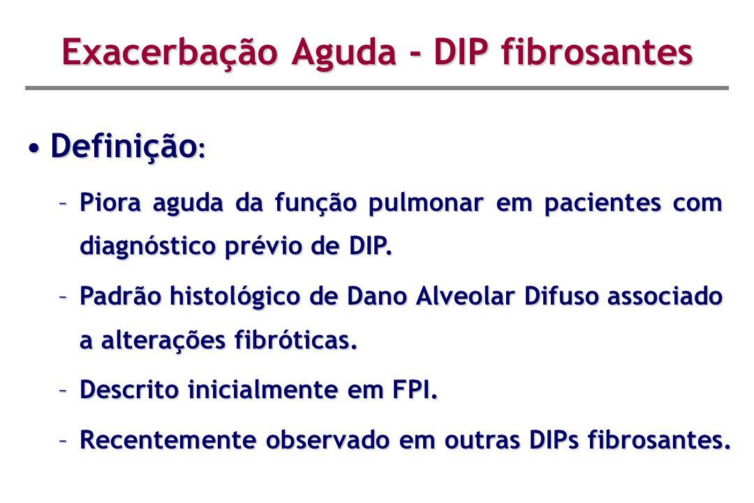Exacerbação Aguda - DIP fibrosantes