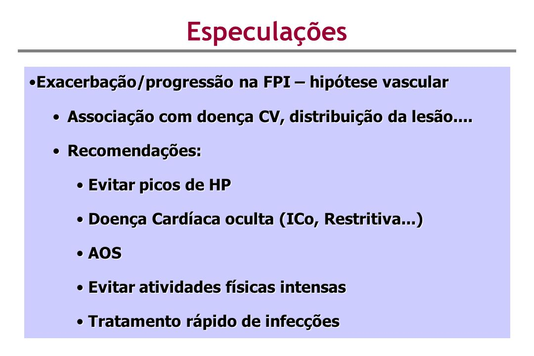 Especulações Exacerbação/progressão na FPI – hipótese vascular