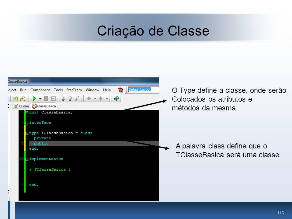 Criação de Classe O Type define a classe, onde serão