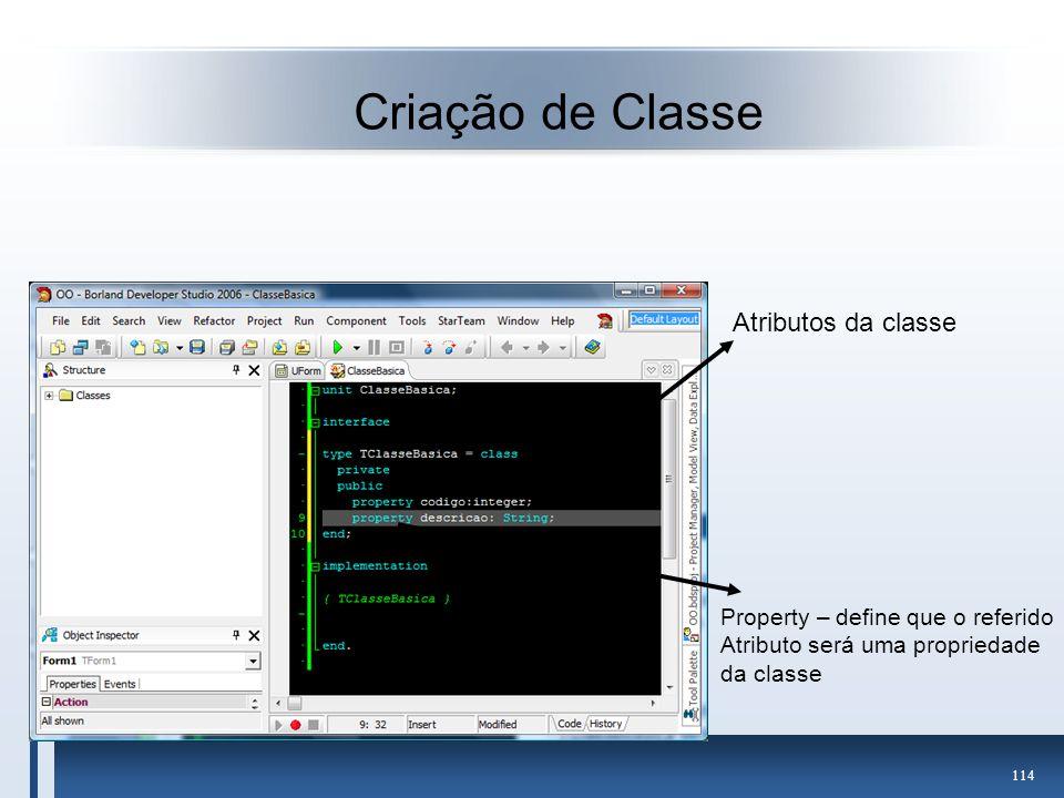 Criação de Classe Atributos da classe Property – define que o referido