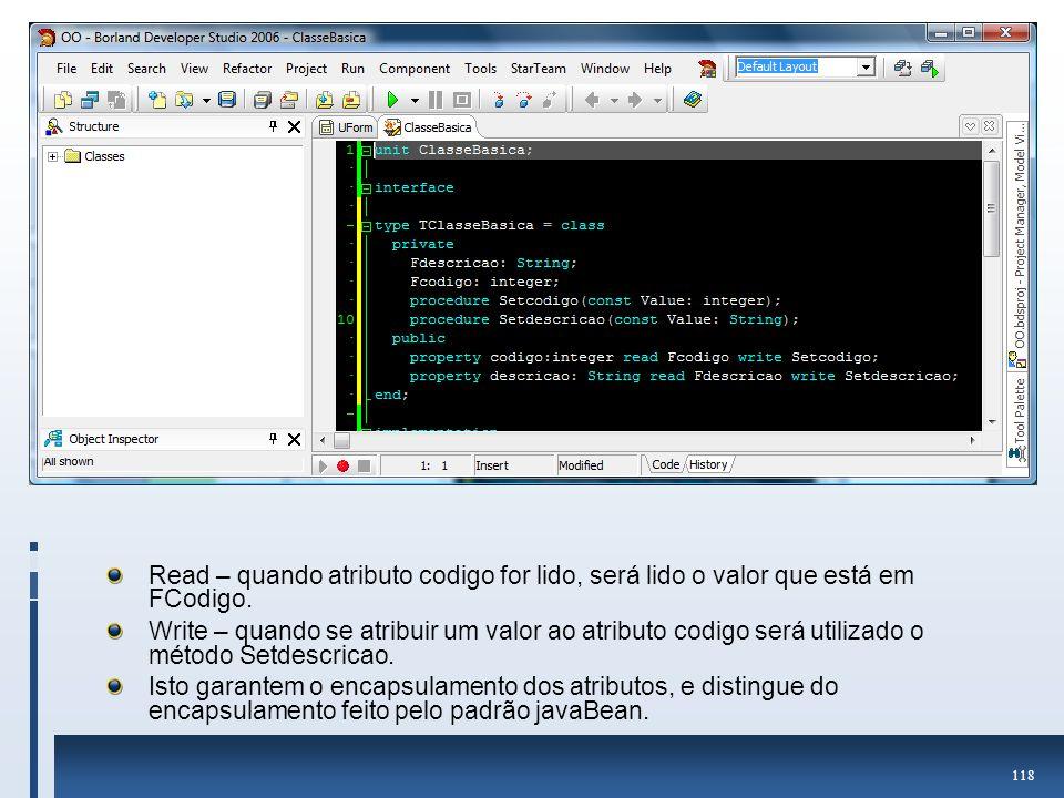 Read – quando atributo codigo for lido, será lido o valor que está em FCodigo.