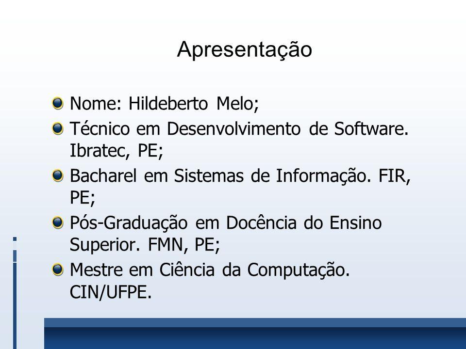 Apresentação Nome: Hildeberto Melo;