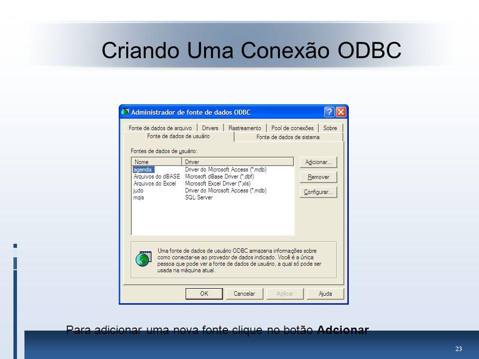 Criando Uma Conexão ODBC