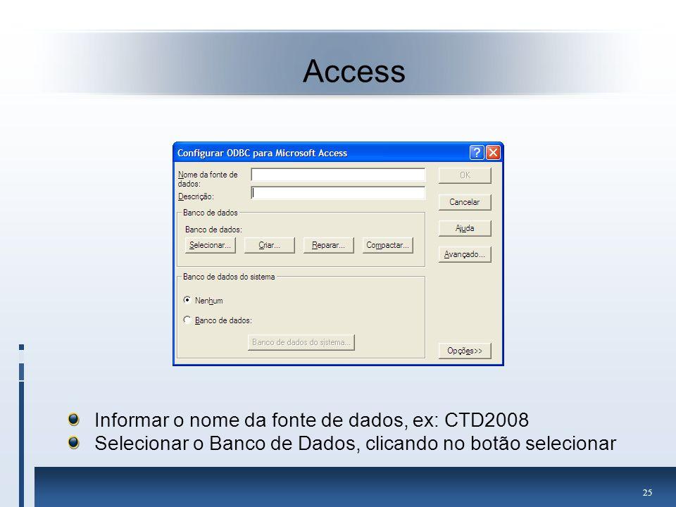 Access Informar o nome da fonte de dados, ex: CTD2008