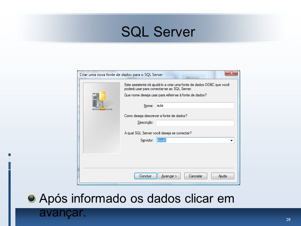 SQL Server Após informado os dados clicar em avançar.