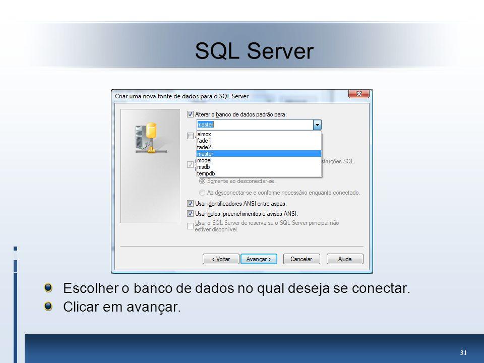 SQL Server Escolher o banco de dados no qual deseja se conectar.