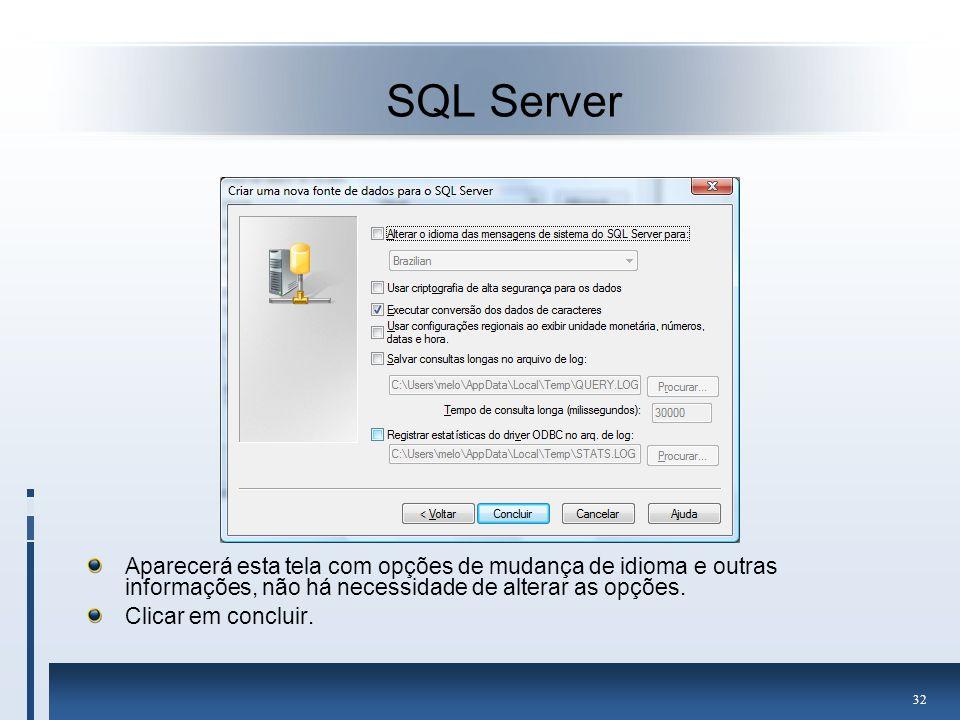 SQL Server Aparecerá esta tela com opções de mudança de idioma e outras informações, não há necessidade de alterar as opções.