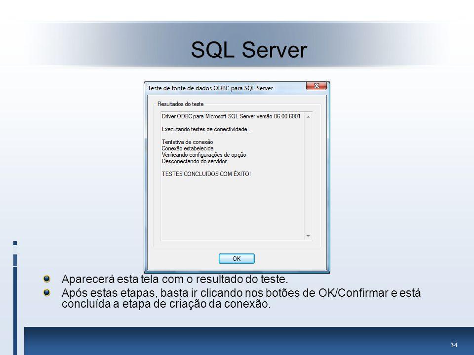 SQL Server Aparecerá esta tela com o resultado do teste.